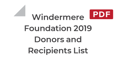 Windermere Foundation 2019 donors and recipients list. Click to download PDF.